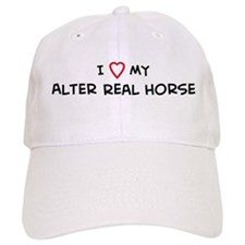 I Love Alter Real Horse Baseball Cap