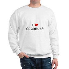 I * Coconuts Sweatshirt