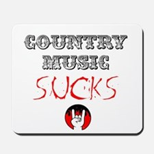 Country Music Sucks Mousepad