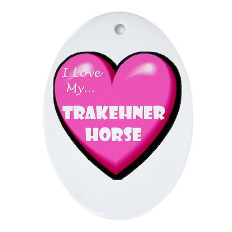 I Love My Trakehner Horse Oval Ornament