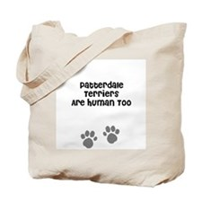 Patterdale Terriers Are Human Tote Bag