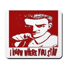 I Know Where You Stay Mousepad