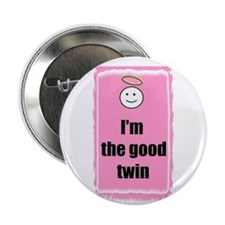 """I'M THE GOOD TWIN 2.25"""" Button (10 pack)"""