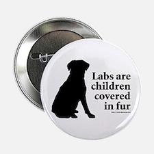 "Lab are Fur Children 2.25"" Button"