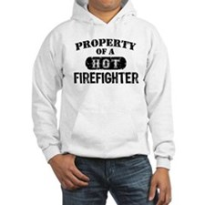 Property of a Hot Firefighter Hoodie Sweatshirt