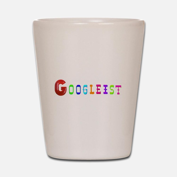 GOOGLEIST Shot Glass