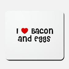 I * Bacon And Eggs Mousepad