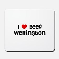 I * Beef Wellington Mousepad
