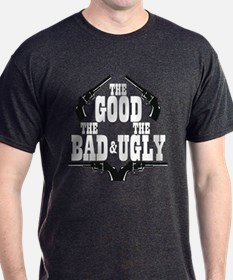 Good Bad Ugly T-Shirt