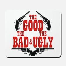 Good Bad Ugly Mousepad