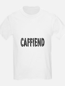 Caffiend T-Shirt
