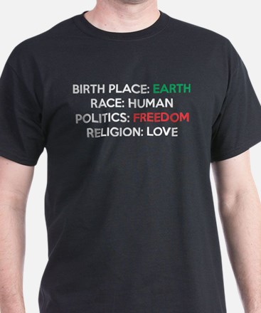 Birth Place Earth Race Human Religion Love T-Shirt