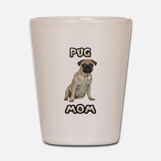 Pug Mom Shot Glass