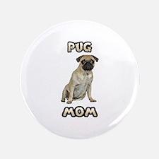 """Pug Mom 3.5"""" Button"""