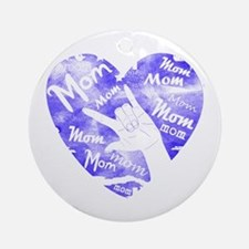 LOVE MY MOM - ASL Ornament (Round)