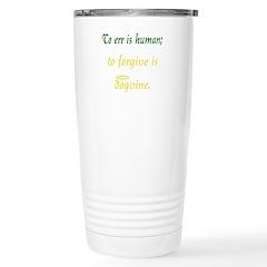 To Err is Human (Dog Version) Travel Mug