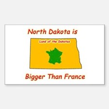 North Dakota is Bigger than France Decal