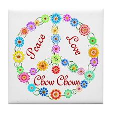 Peace Love Chow Chows Tile Coaster