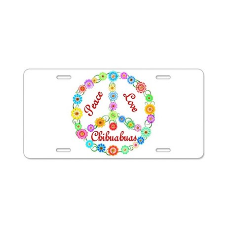Peace Love Chihuahuas Aluminum License Plate