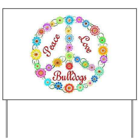 Peace Love Bulldogs Yard Sign