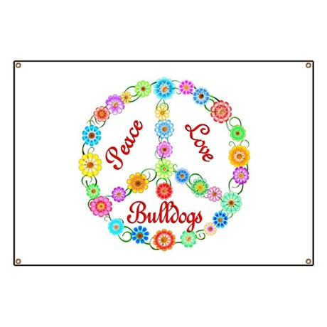 Peace Love Bulldogs Banner