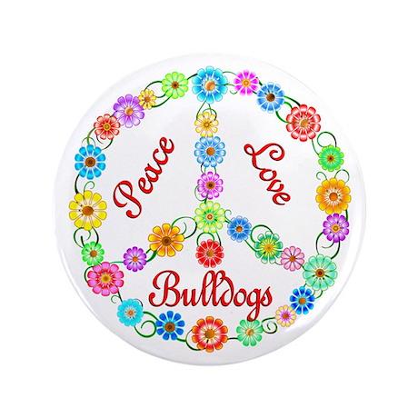 """Peace Love Bulldogs 3.5"""" Button"""