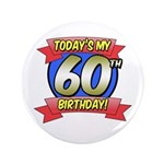 "Today's My 60th Birthday 3.5"" Button"