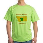 Montana is Bigger than France Green T-Shirt