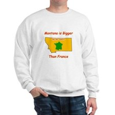 Montana is Bigger than France Sweatshirt
