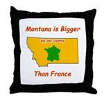 Montana is Bigger than France Throw Pillow