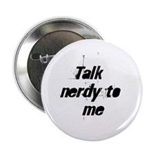 "Talk nerdy to me 2.25"" Button (10 pack)"
