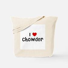 I * Chowder Tote Bag