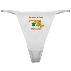 Maryland is Bigger than France Classic Thong