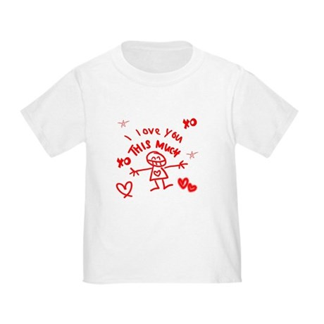 I Love You This Much Toddler T-Shirt