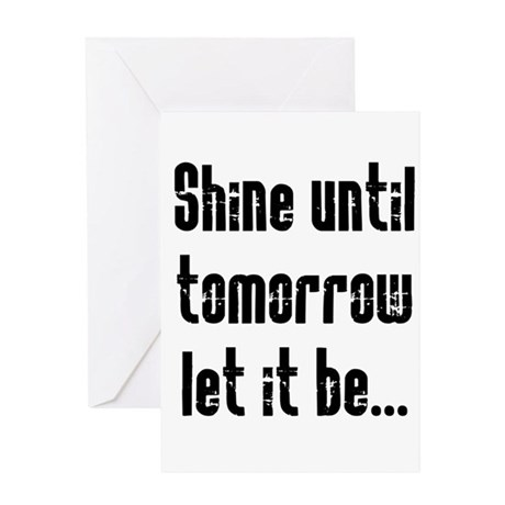 Shine Until Tomorrow Greeting Card