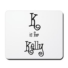 K Is For Kelly Mousepad