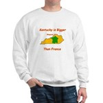 Kentucky is Bigger than France Sweatshirt