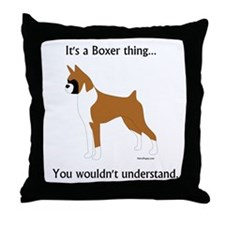 It's a Boxer Thing... Throw Pillow