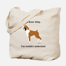 It's a Boxer Thing... Tote Bag