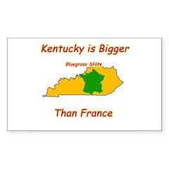 Kentucky is Bigger than France Sticker (Rectangula