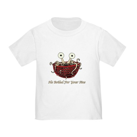 He Boiled For Your Sins Toddler T-Shirt