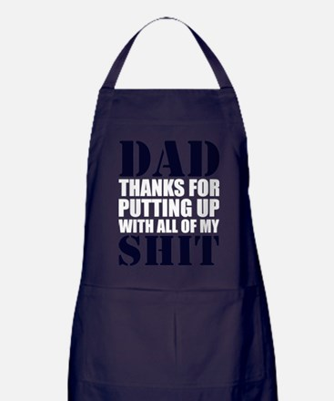 Dad Thanks For Putting Up With All Of Apron (dark)