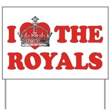I Love The Royals Yard Sign