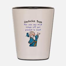 Confucius Says Shot Glass