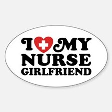 I Love My Nurse Girlfriend Sticker (Oval)