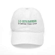 Half Guyanese is Better Than None Baseball Cap