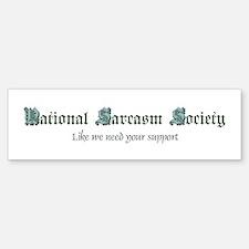 National Sarcasm Society Bumper Bumper Bumper Sticker