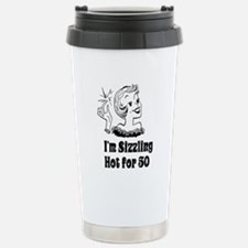 Sizzling Hot for 50 Stainless Steel Travel Mug