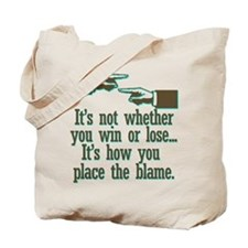 It's not whether you win or l Tote Bag