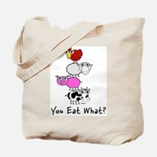 You Eat What Tote Bag